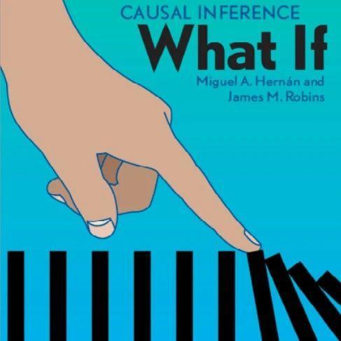 因果推断领域新书(附PDF):Causal Inference: What If